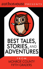 Best Tales, Stories, and Adventures by AuthorHouse EAC image