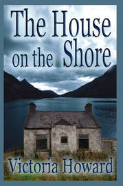 The House on the Shore by Victoria Howard image