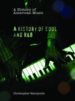 A History of Soul and R&B by Christopher Handyside