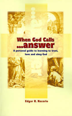 When God Calls...Answer by Edgar R. Nazario
