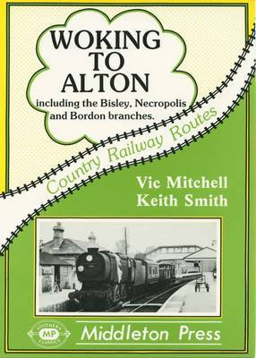 Woking to Alton by Vic Mitchell