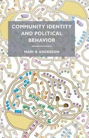 Community Identity and Political Behavior by M. Anderson