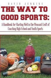 The Way to Good Sports by David Jenkins