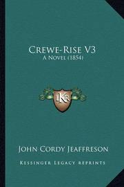 Crewe-Rise V3: A Novel (1854) by John Cordy Jeaffreson