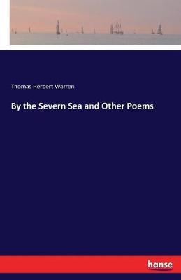 By the Severn Sea and Other Poems by Thomas Herbert Warren image