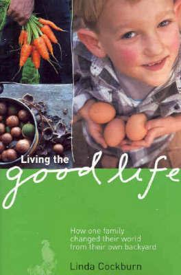 Living the Good Life by Linda Cockburn image