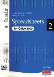 Spreadsheets Level 2 Diploma for IT Users for City and Guilds e-Quals Office 2000 by Susan Ward image