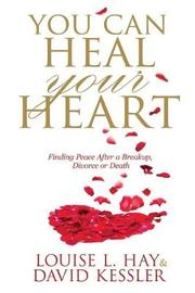 You Can Heal Your Heart by Louise Hay