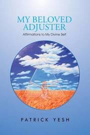 My Beloved Adjuster by Patrick Yesh