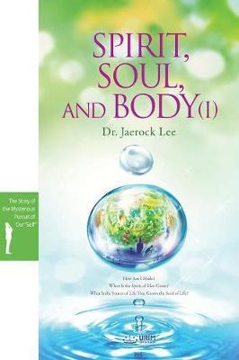 Spirit, Soul and Body Ⅰ by Jaerock Lee image
