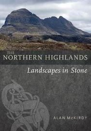 The Northern Highlands by Alan McKirdy