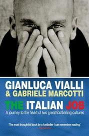 The Italian Job: A Journey to the Heart of Two Great Footballing Cultures by Gabriele Marcotti
