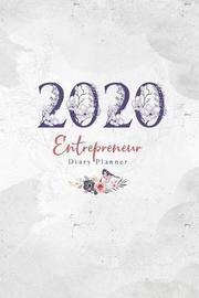 2020 Entrepreneur Diary Planner by Elizabeth Riley
