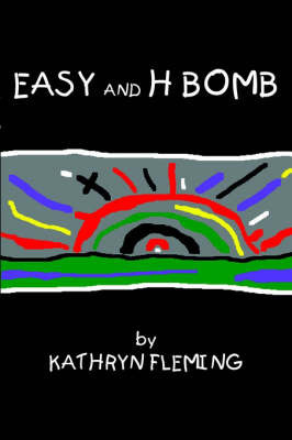 Easy and H Bomb by Kathryn Fleming