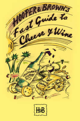 Hooper and Brown's Fast Guide to Cheese and Wine by Daryl Hooper