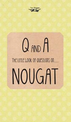 The Little Book of Questions on Nougat by Anon