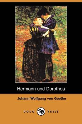 Hermann Und Dorothea (Dodo Press) by Johann Wolfgang von Goethe image