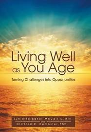 Living Well as You Age by Junietta McCall
