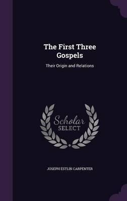The First Three Gospels by Joseph Estlin Carpenter image