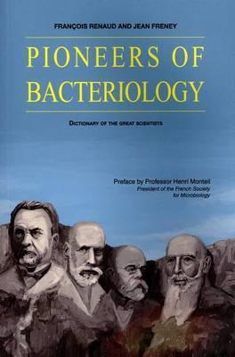 Pioneers of Bacteriology by Francois Renaud