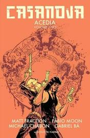 Casanova: Acedia Volume 2 by Matt Fraction