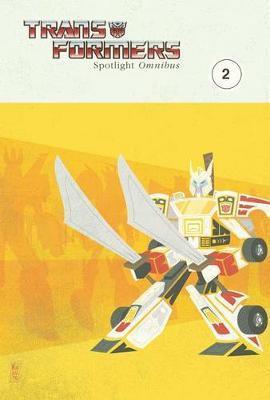 Transformers: Spotlight Omnibus Volume 2 by Simon Furman