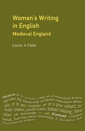Women's Writing in English: Medieval England by Laurie A. Finke image