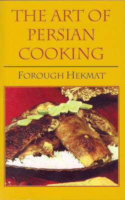 The Art of Persian Cooking by Forough Hekmat image