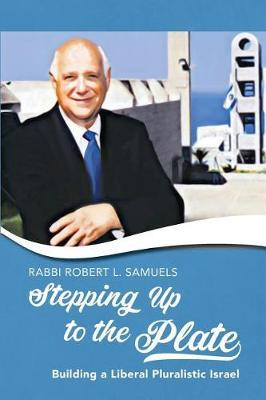 Stepping Up to the Plate by Robert L Samuels