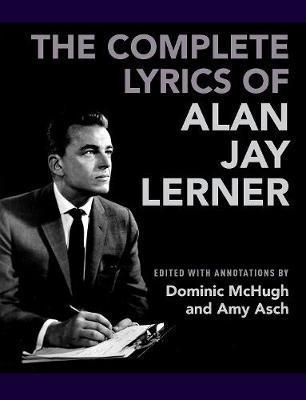 The Complete Lyrics of Alan Jay Lerner by Alan Jay Lerner image