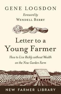 Letter to a Young Farmer by Gene Logsdon