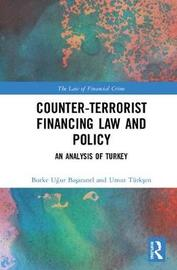 Counter-Terrorist Financing Law and Policy by Burke Ugur Basaranel