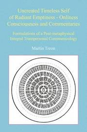 Uncreated Timeless Self of Radiant Emptiness - Onliness Consciousness and Commentaries by Martin Treon image
