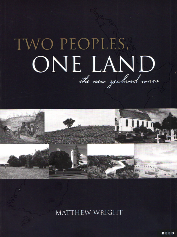Two Peoples, One Land: the New Zealand Wars by Matthew Wright