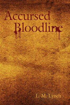 Accursed Bloodline by L.M. Lynch