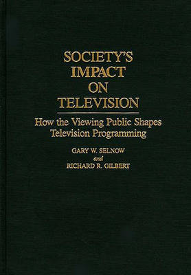 Society's Impact on Television by Richard R. Gilbert