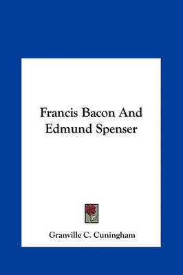 Francis Bacon and Edmund Spenser by Granville C. Cuningham