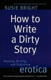 How to Write a Dirty Story by Susie Bright