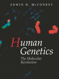 Human Genetics by Edwin H. McConkey