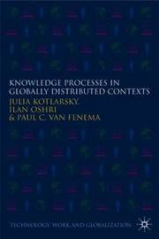 Knowledge Processes in Globally Distributed Contexts by Julia Kotlarsky