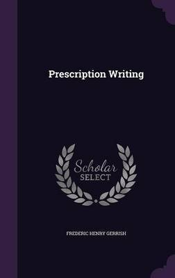 Prescription Writing by Frederic Henry Gerrish image
