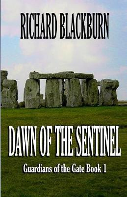 Dawn of the Sentinel (Book 1 Guardians of the Gate Series) by Richard Blackburn image