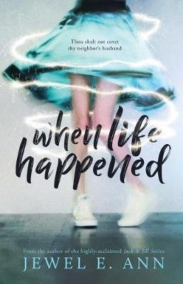 When Life Happened by Jewel E Ann