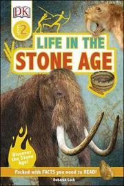 Life In The Stone Age by Deborah Lock
