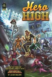Mutants and Masterminds: Hero High Sourcebook - Revised Edition by Lucien Soulban
