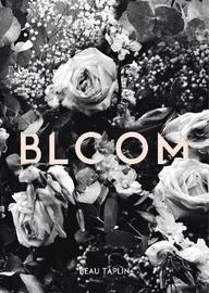 Bloom by Beau Taplin