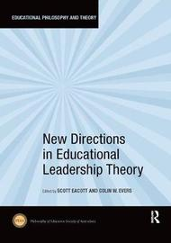 New Directions in Educational Leadership Theory