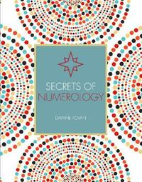 Secrets of Numerology by Dawne Kovan