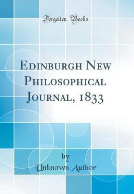 Edinburgh New Philosophical Journal, 1833 (Classic Reprint) by Unknown Author image