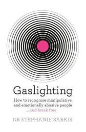 Gaslighting by Stephanie Sarkis